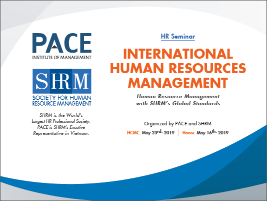INFO SESSION: INTERNATIONAL HUMAN RESOURCE MANAGEMENT IN HOCHIMINH CITY AND HA NOI ON MAY - 2019